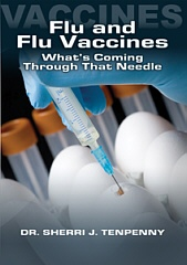 Flu and Flu Vaccines: What's Coming Through That Needle, Dr. Sherri Tenpenny