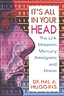 It's All In Your Head by Dr. Hal Huggins